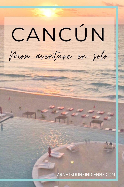 epingle pinterest : cancún, mon aventure en solo