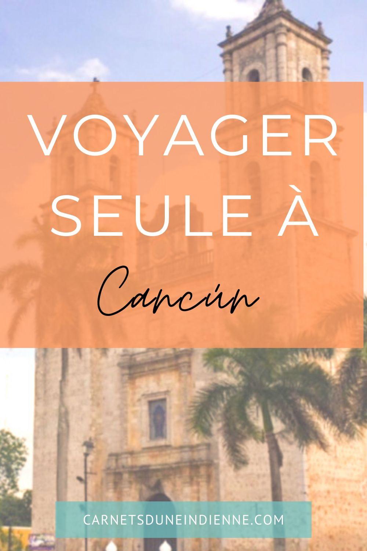 epingle pinterest : voyager seule à Cancún