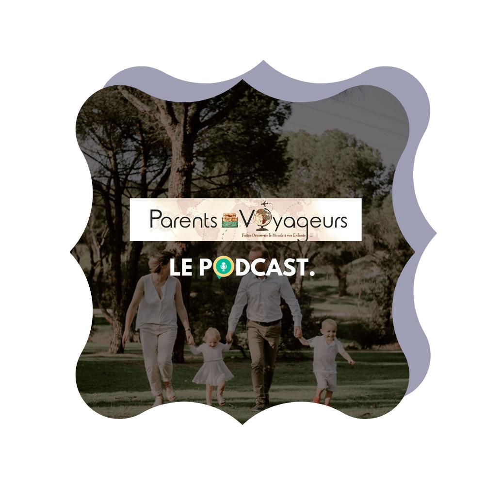 Podcast voyage - parents voyageurs
